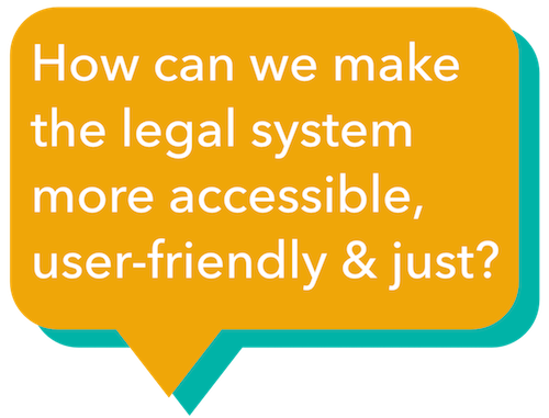 How can we make the legal system more accessible, user-friendly & just?
