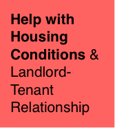 Help with housing conditions and landlord-tenant relationship