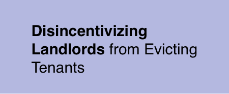 Disincentivizing Landlords from Evicting Tenants