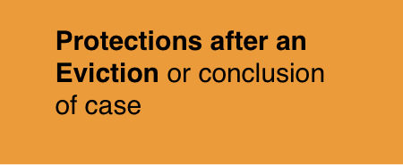 Protections after an eviction or conclusion of a case