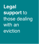 Legal support to those dealing with an eviction